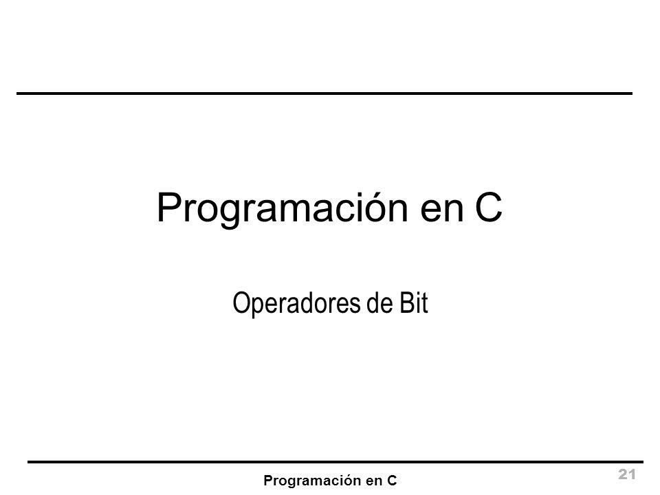 Programación en C Operadores de Bit Programación en C
