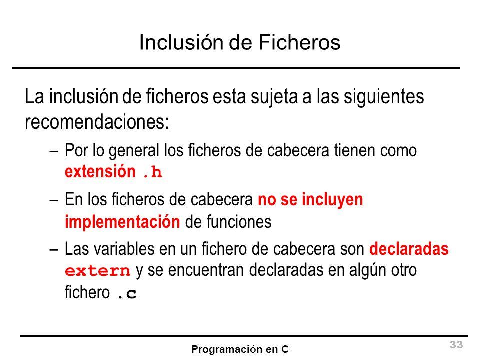 La inclusión de ficheros esta sujeta a las siguientes recomendaciones: