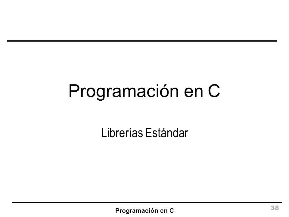 Programación en C Librerías Estándar Programación en C