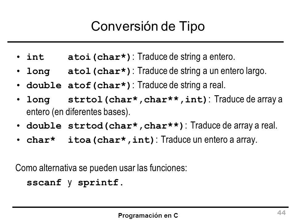 Conversión de Tipo int atoi(char*): Traduce de string a entero.