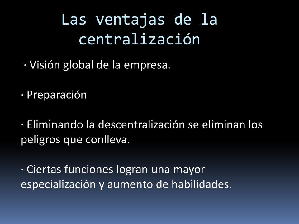Las ventajas de la centralización