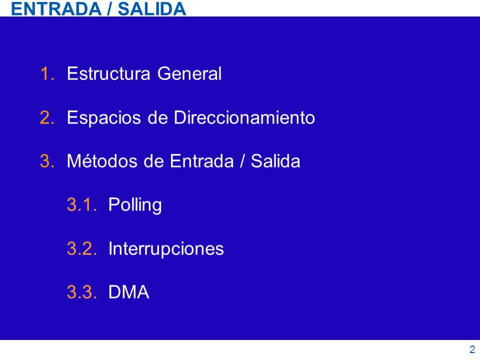 Espacios de Direccionamiento Métodos de Entrada / Salida 3.1. Polling