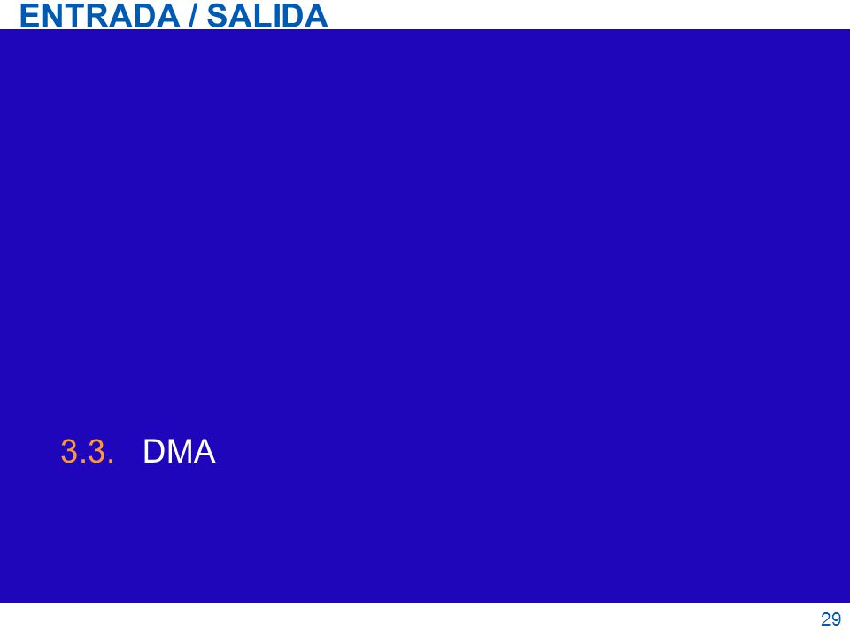 ENTRADA / SALIDA 3.3. DMA 29 29