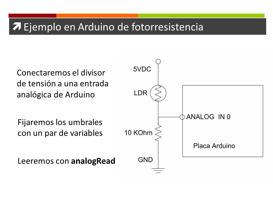 Ejemplo en Arduino de fotorresistencia