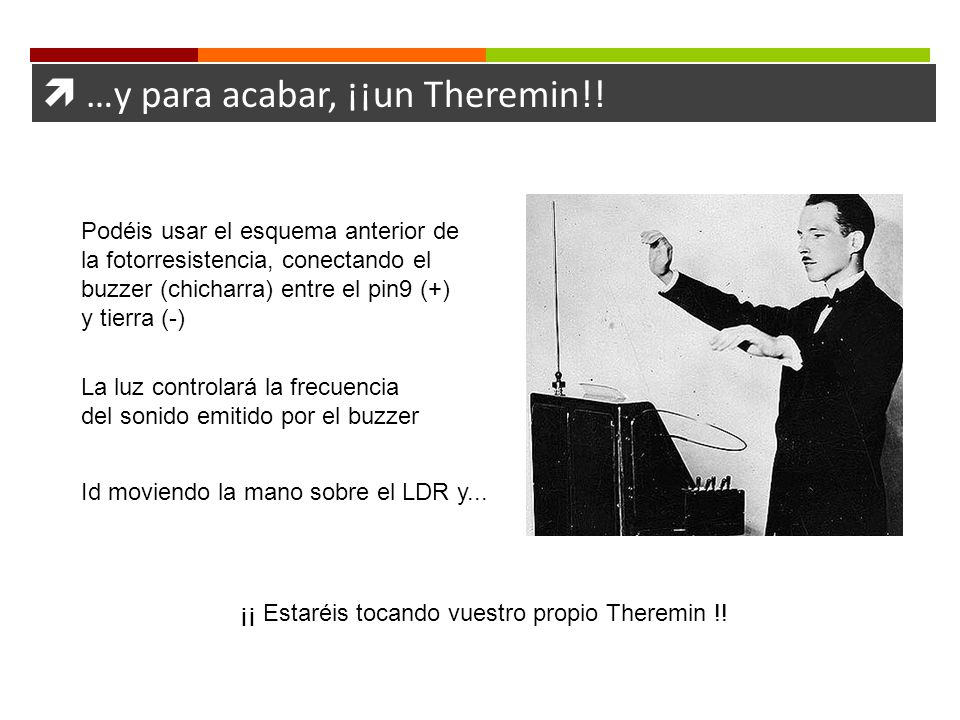 ¡¡ Estaréis tocando vuestro propio Theremin !!