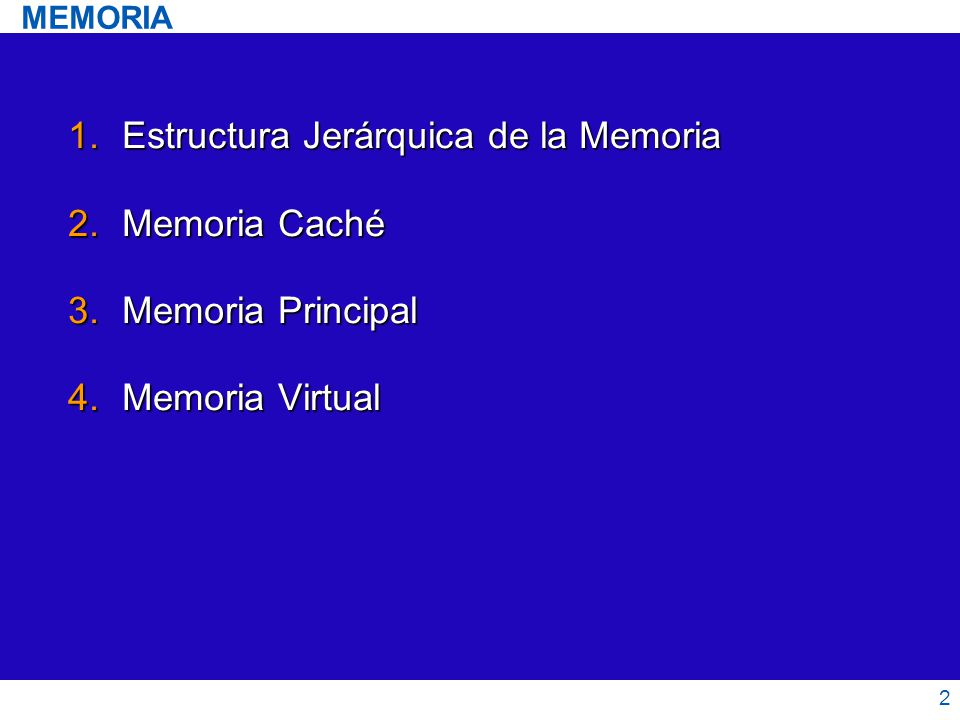 Estructura Jerárquica de la Memoria Memoria Caché Memoria Principal