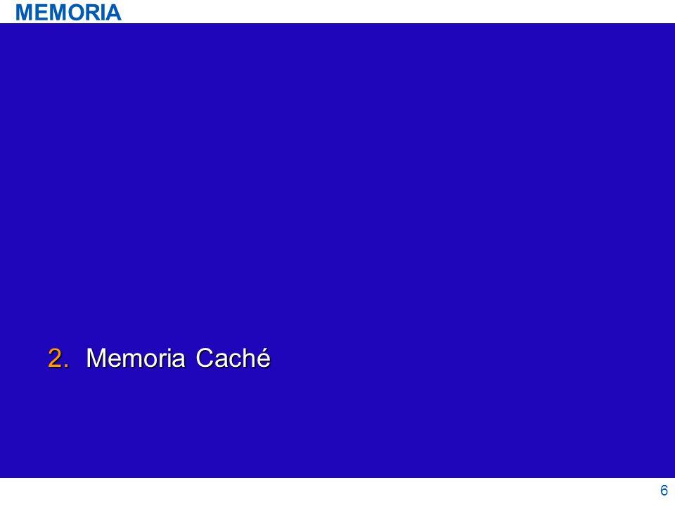 MEMORIA Memoria Caché 6 6