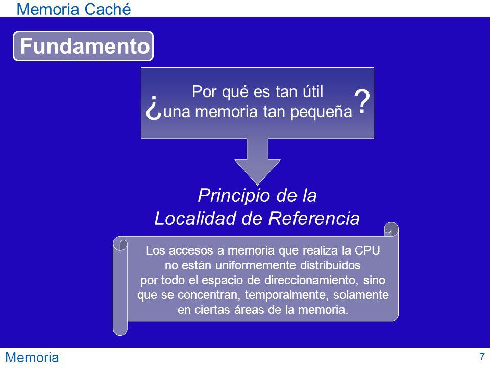 ¿ Fundamento Principio de la Localidad de Referencia Memoria Caché