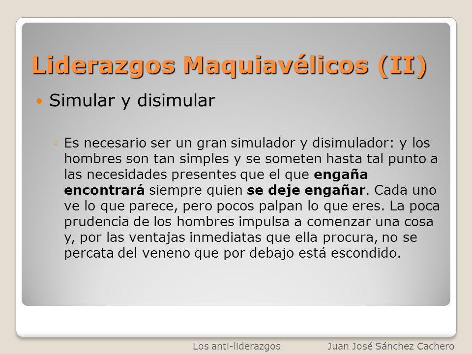 Liderazgos Maquiavélicos (II)