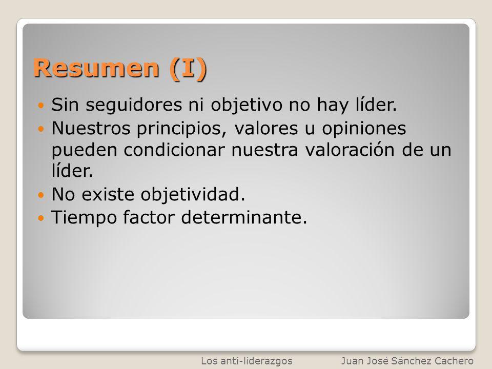 Resumen (I) Sin seguidores ni objetivo no hay líder.