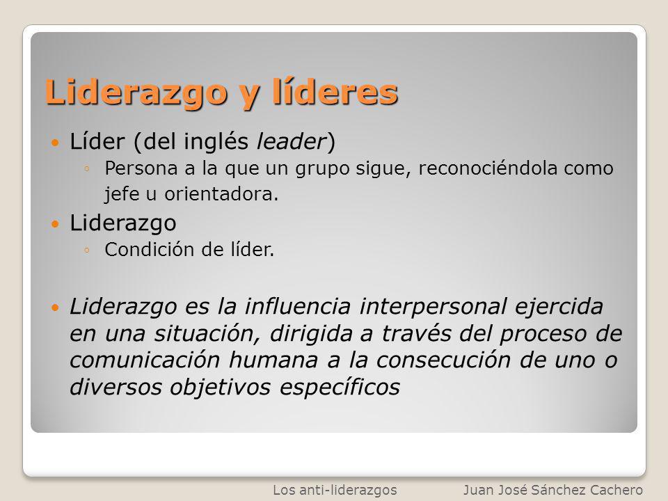 Liderazgo y líderes Líder (del inglés leader) Liderazgo