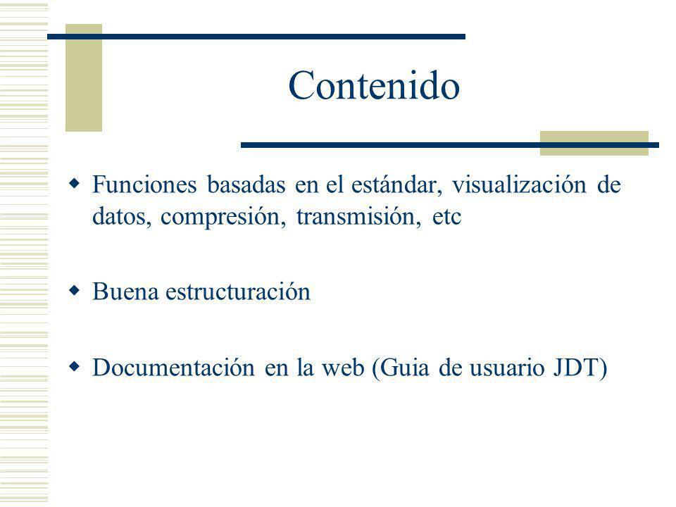 Contenido Funciones basadas en el estándar, visualización de datos, compresión, transmisión, etc. Buena estructuración.