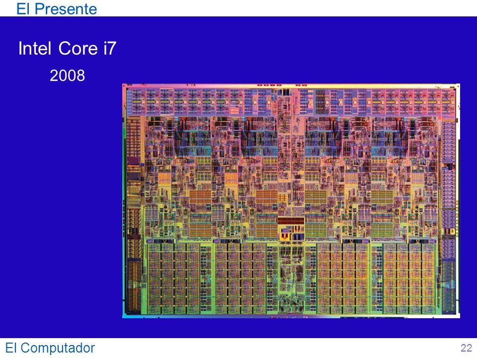 El Presente Intel Core i7 2008 El Computador 22