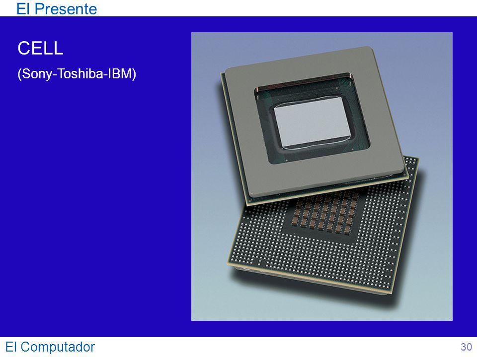 El Presente CELL (Sony-Toshiba-IBM) El Computador 30