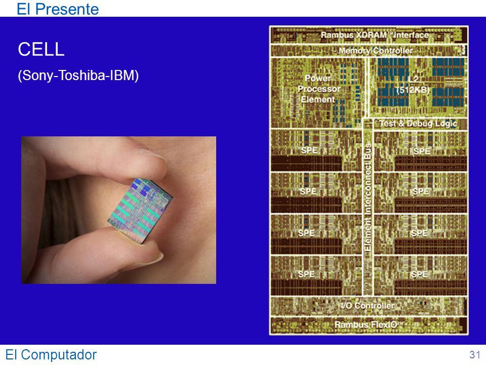 El Presente CELL (Sony-Toshiba-IBM) El Computador 31
