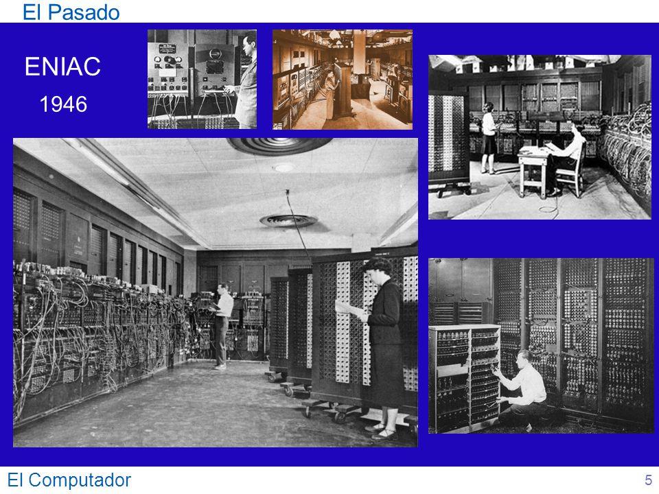 El Pasado ENIAC 1946 El Computador 5