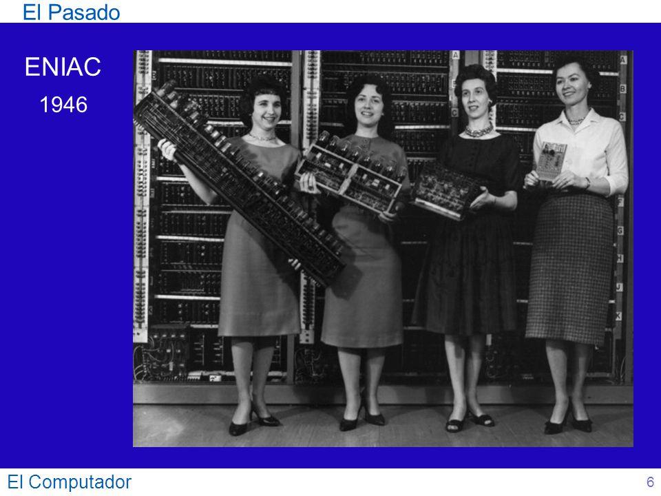 El Pasado ENIAC 1946 El Computador 6