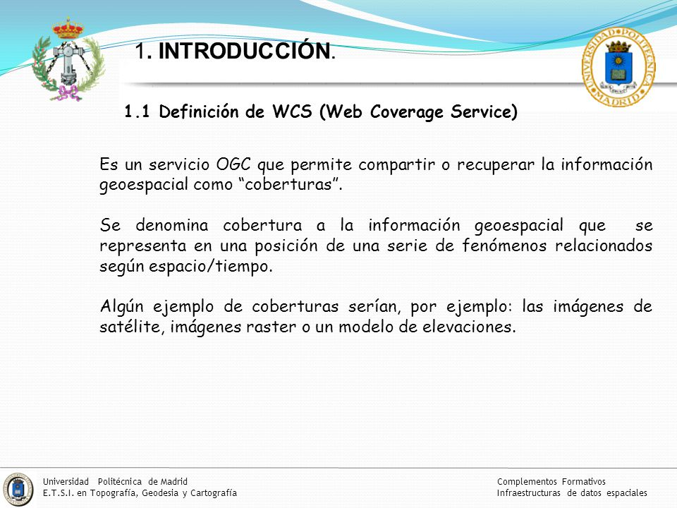 1. INTRODUCCIÓN. 1.1 Definición de WCS (Web Coverage Service)
