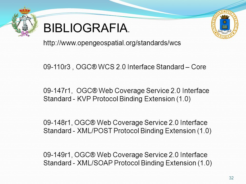 BIBLIOGRAFIA. http://www.opengeospatial.org/standards/wcs