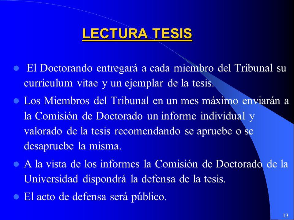 LECTURA TESIS El Doctorando entregará a cada miembro del Tribunal su curriculum vitae y un ejemplar de la tesis.