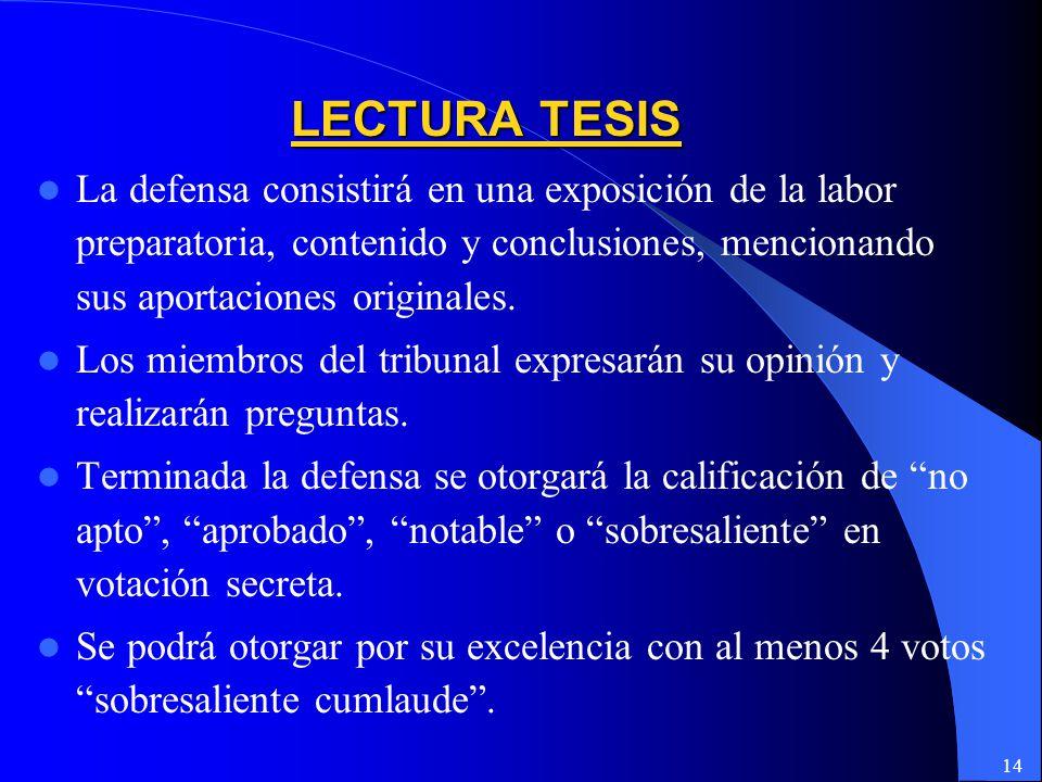 LECTURA TESIS La defensa consistirá en una exposición de la labor preparatoria, contenido y conclusiones, mencionando sus aportaciones originales.