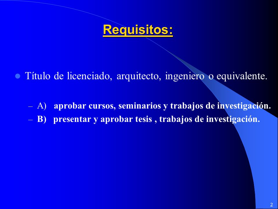 Requisitos: Título de licenciado, arquitecto, ingeniero o equivalente.