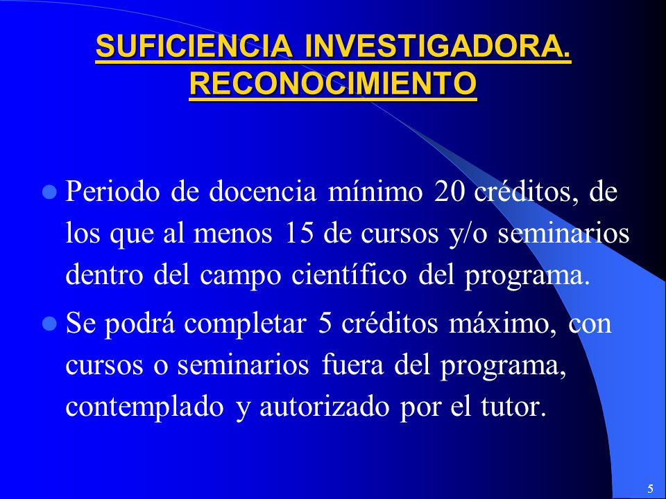 SUFICIENCIA INVESTIGADORA. RECONOCIMIENTO