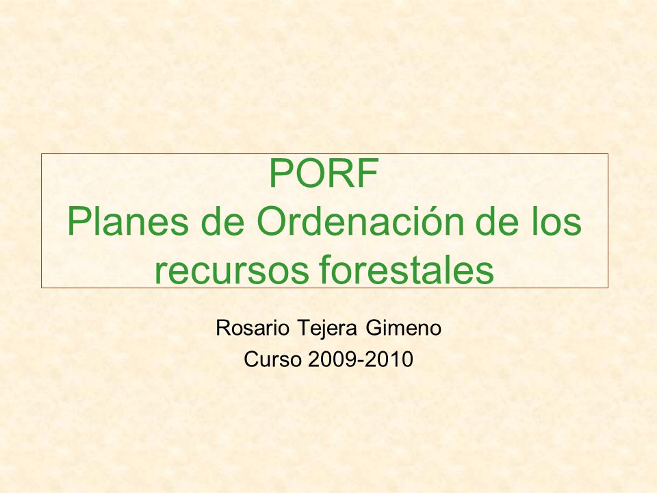 PORF Planes de Ordenación de los recursos forestales