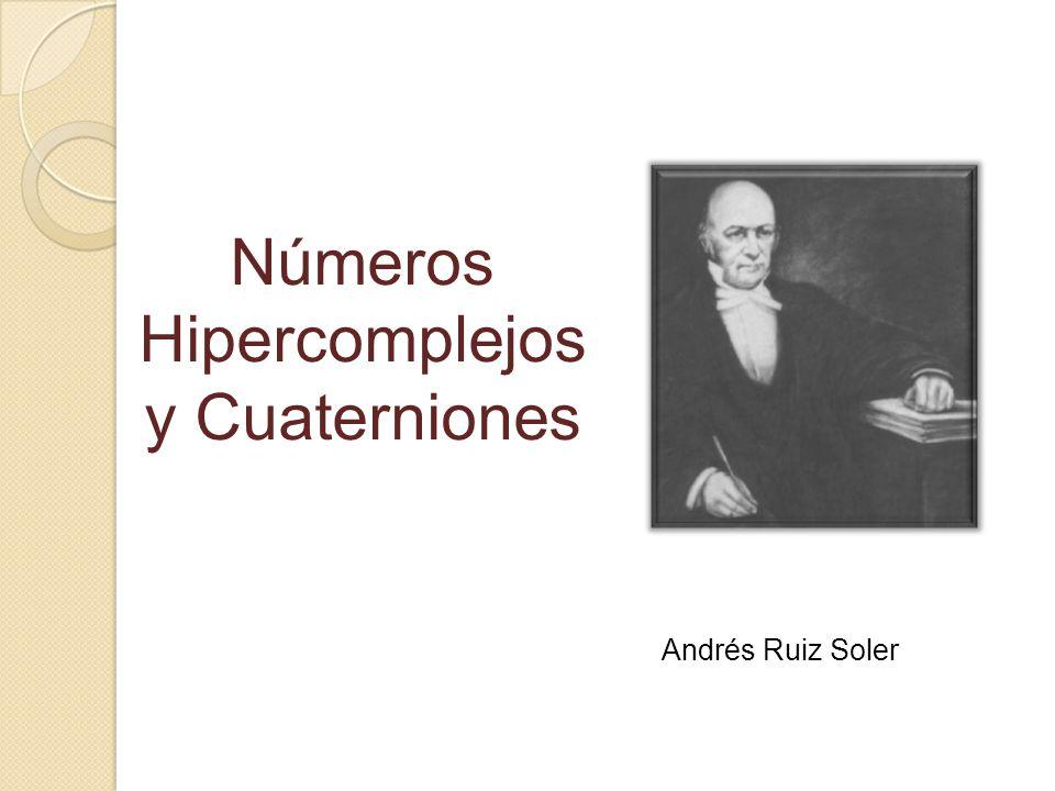 Números Hipercomplejos y Cuaterniones