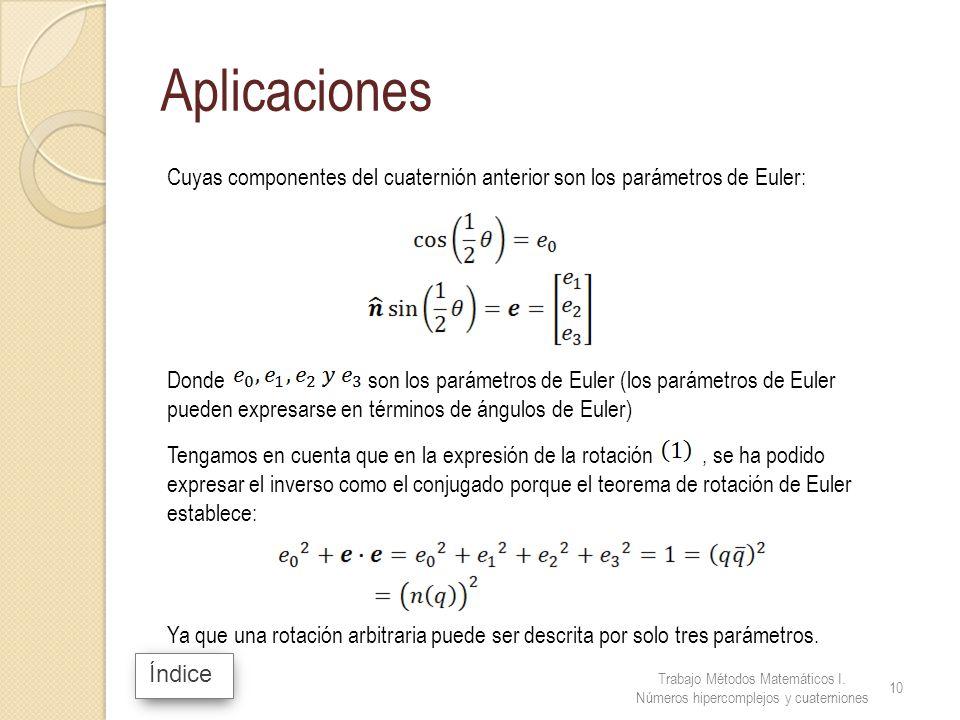 Aplicaciones Cuyas componentes del cuaternión anterior son los parámetros de Euler: