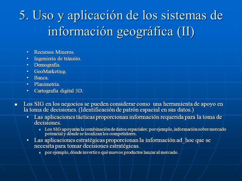 5. Uso y aplicación de los sistemas de información geográfica (II)
