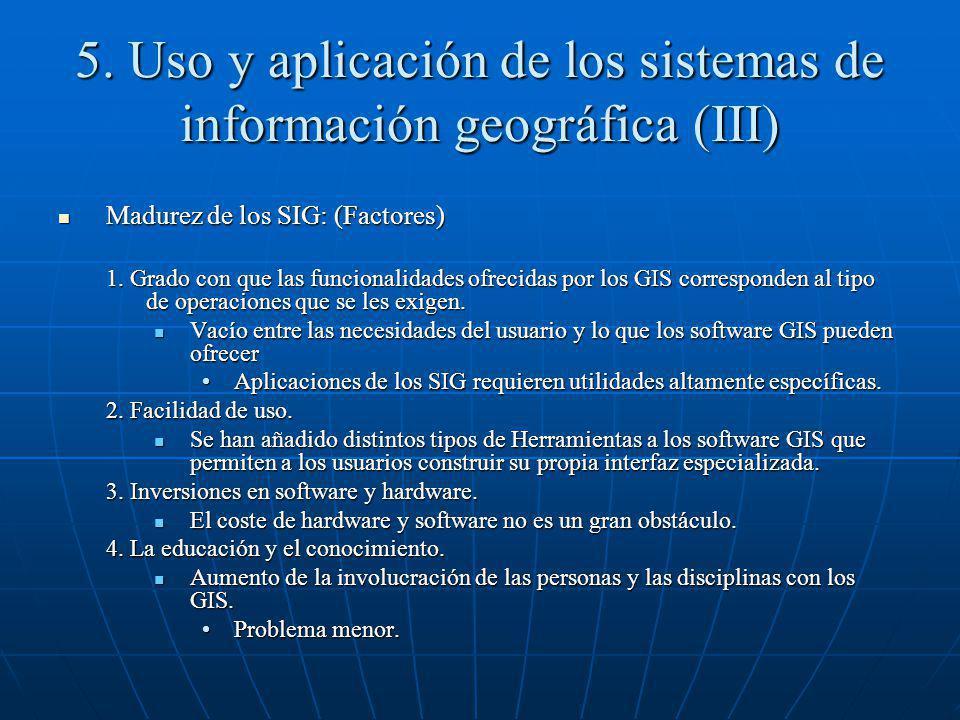 5. Uso y aplicación de los sistemas de información geográfica (III)