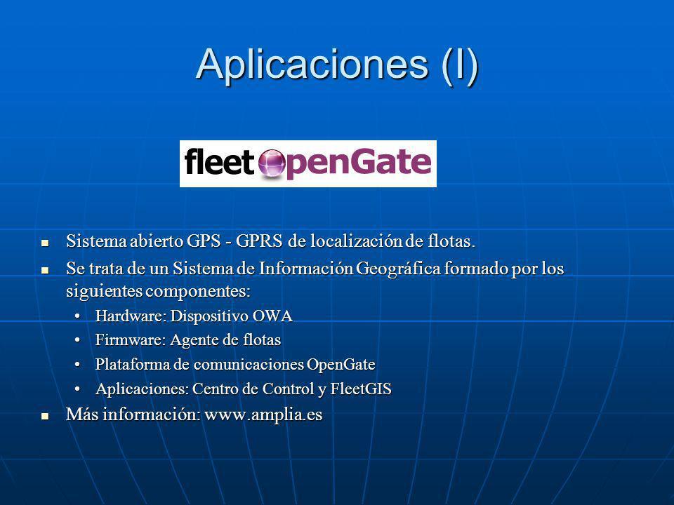 Aplicaciones (I) Sistema abierto GPS - GPRS de localización de flotas.