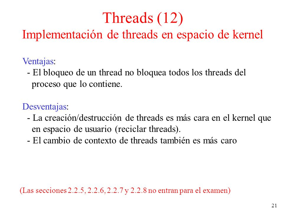 Threads (12) Implementación de threads en espacio de kernel