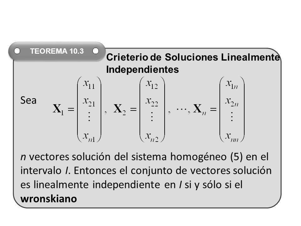 Sea n vectores solución del sistema homogéneo (5) en el