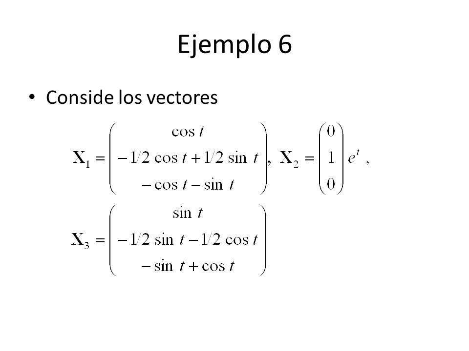 Ejemplo 6 Conside los vectores