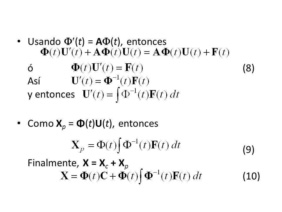 Usando (t) = A(t), entonces ó (8) Así y entonces