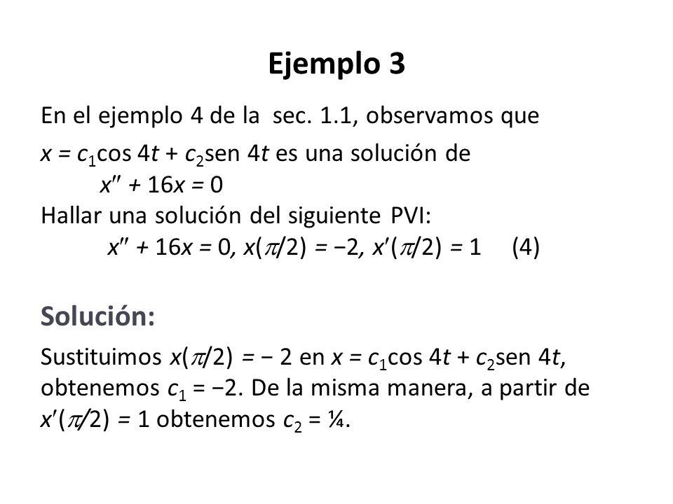 Ejemplo 3 En el ejemplo 4 de la sec. 1.1, observamos que