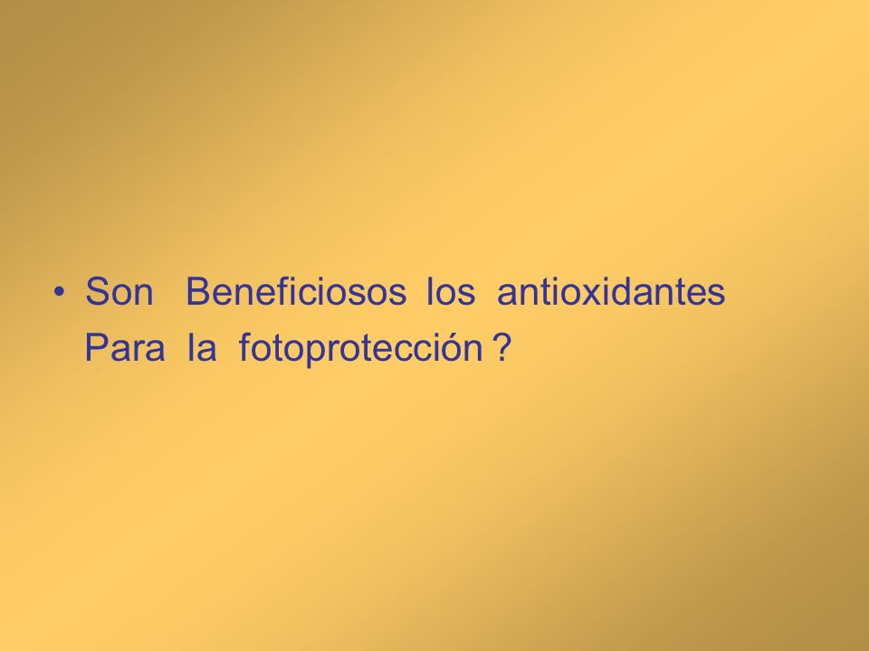 Son Beneficiosos los antioxidantes