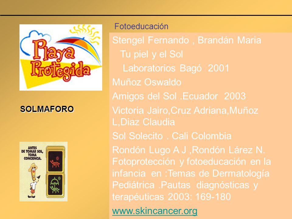 Stengel Fernando , Brandán Maria Tu piel y el Sol