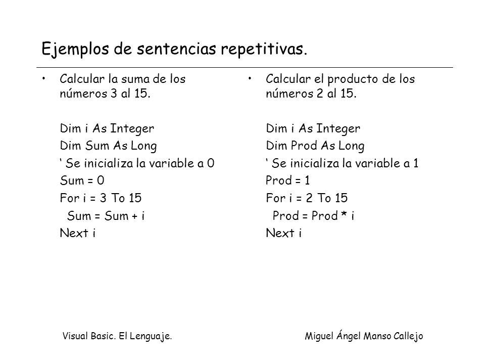 Ejemplos de sentencias repetitivas.