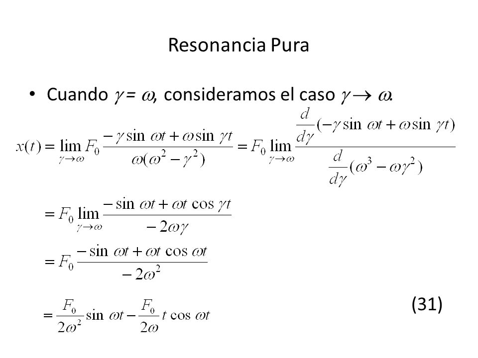 Resonancia Pura Cuando  = , consideramos el caso   . (31)