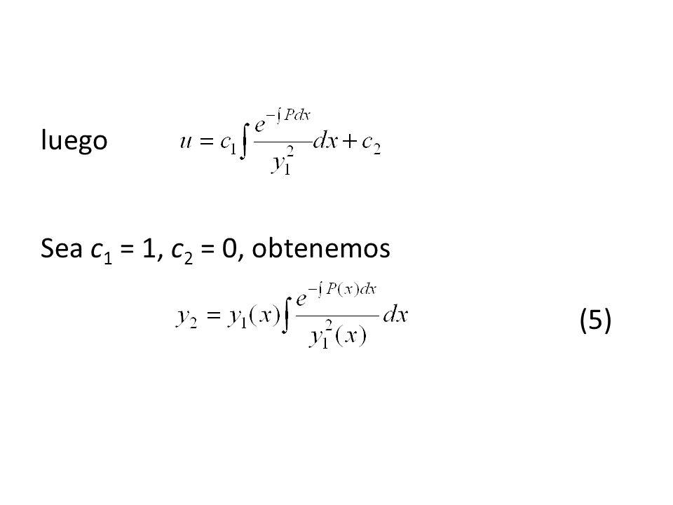 luego Sea c1 = 1, c2 = 0, obtenemos (5)