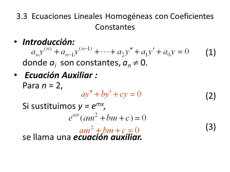 3.3 Ecuaciones Lineales Homogéneas con Coeficientes Constantes