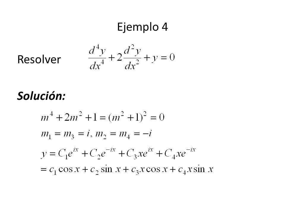 Ejemplo 4 Resolver Solución: