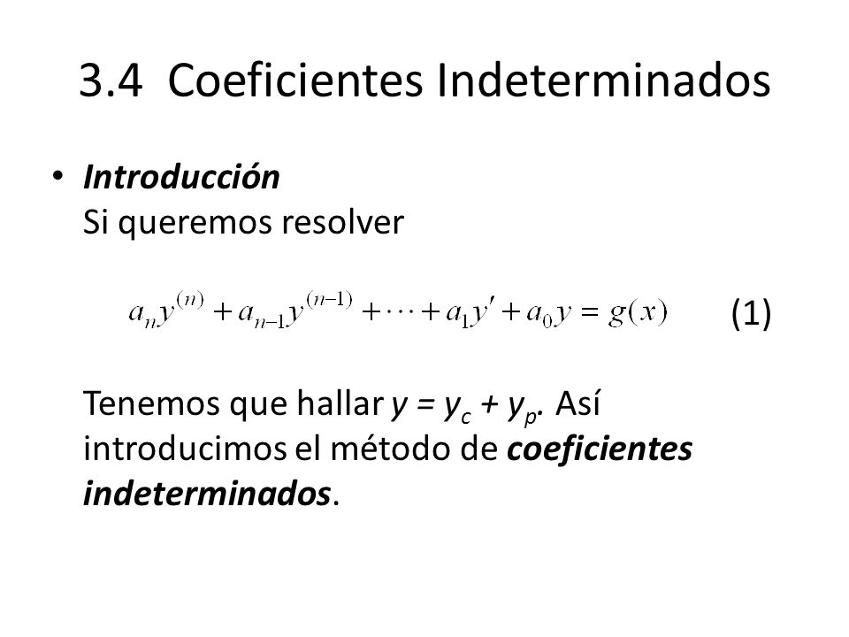 3.4 Coeficientes Indeterminados