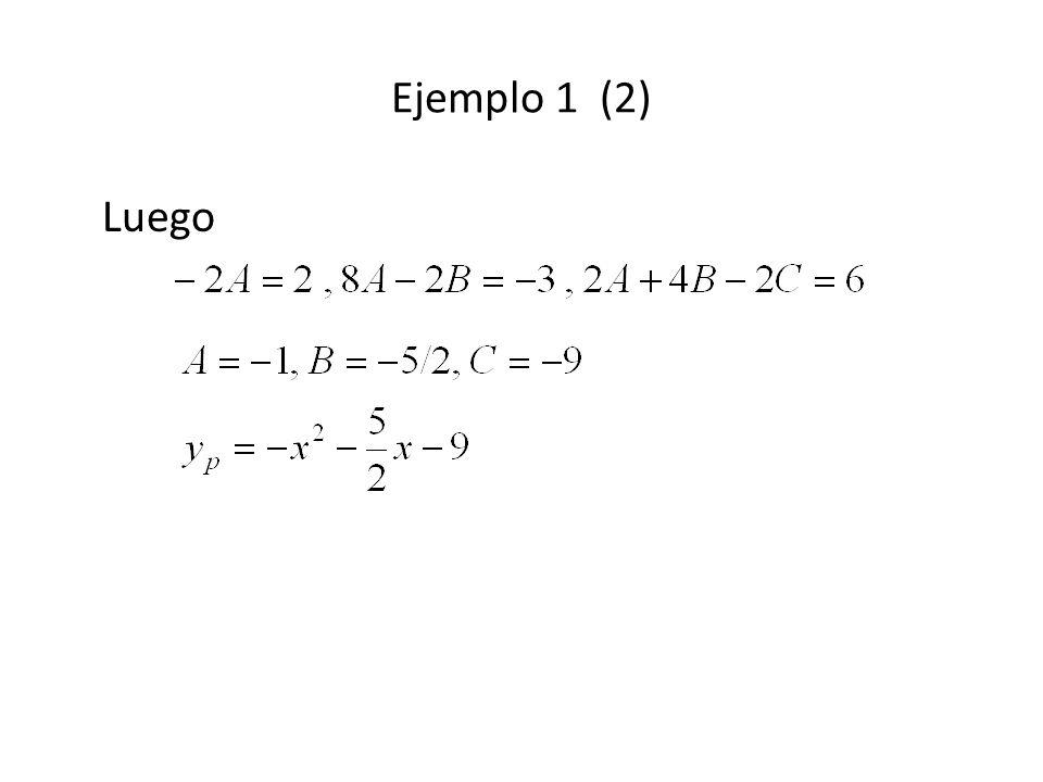 Ejemplo 1 (2) Luego