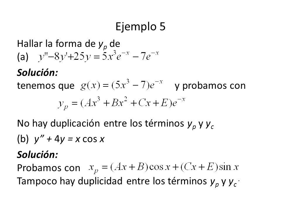 Ejemplo 5 Hallar la forma de yp de (a)
