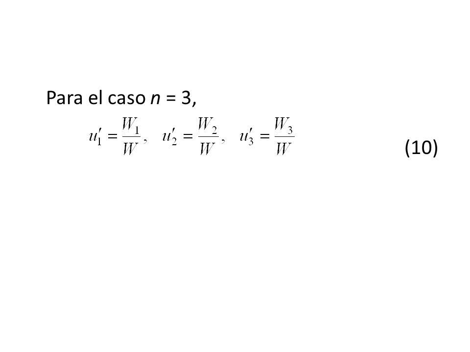 Para el caso n = 3, (10)