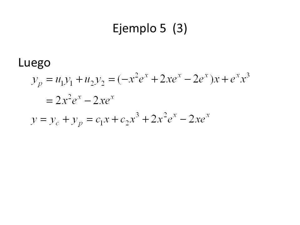 Ejemplo 5 (3) Luego